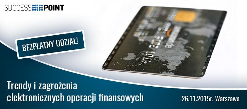 Trendy i zagrożenia elektronicznych operacji finansowych - technologia i bezpieczeństwo