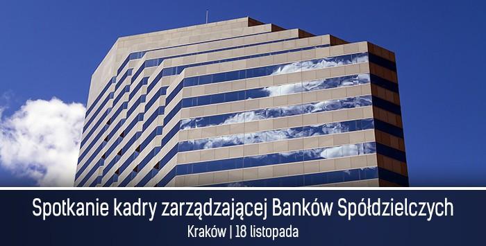 Quo vadis...BS? Spotkanie kadry zarządzającej banków spółdzielczych